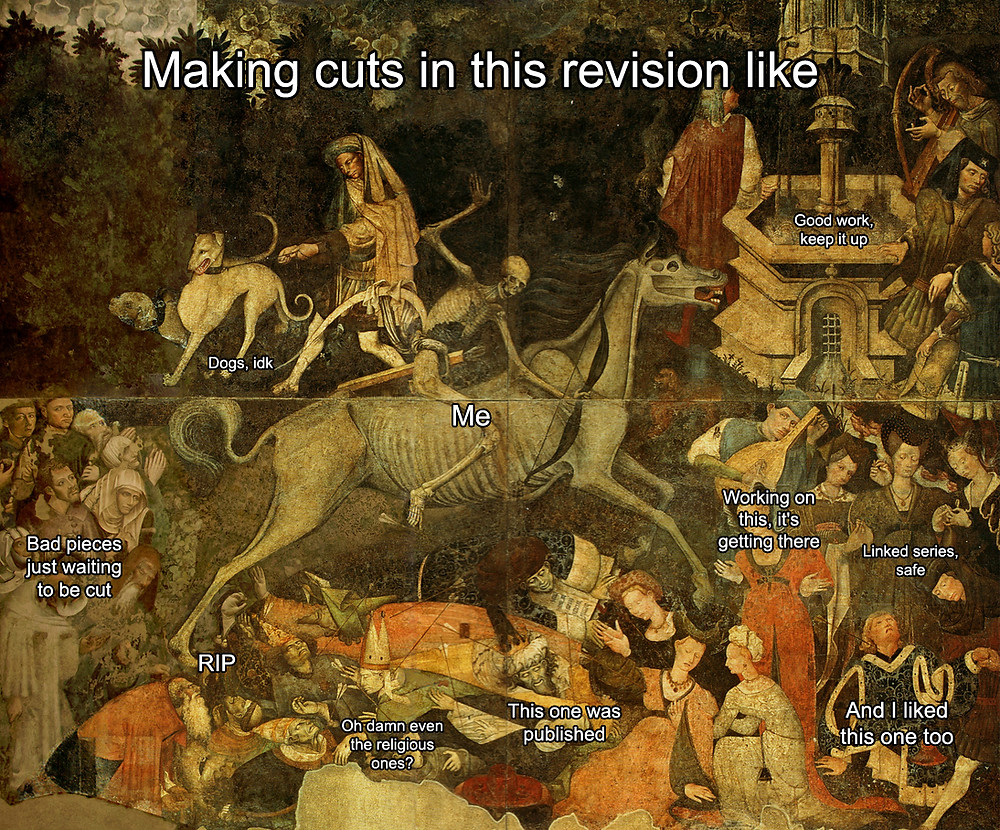 "A meme based on ""The Triumph of Death"" a medieval painting showing death as a horse-riding bowman shooting down individuals from every rank of European society, a metaphor for my revision process."