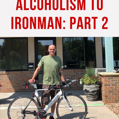 Alcoholism to Ironman: Part 2