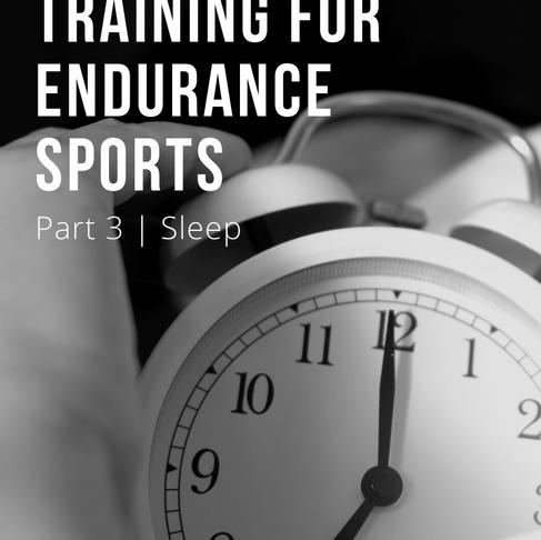 6 Key Factors for Endurance Training: Part 3 (Sleep)