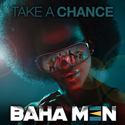 BAHA MEN TAKE A CHANCE