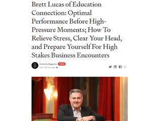 Brett Lucas of Education Connection: Optimal Performance Before High-Pressure Moments;