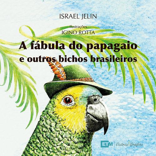 A fábula do papagaio e outros bichos brasileiros
