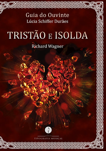 Guia do Ouvinte: Tristão e Isolda (Richard Wagner)