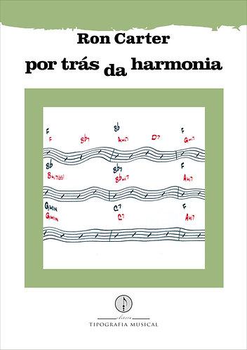 Por trás da harmonia - Ron Carter