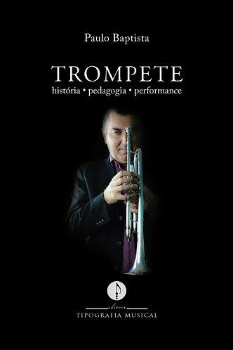 Trompete: história, pedagogia, performance