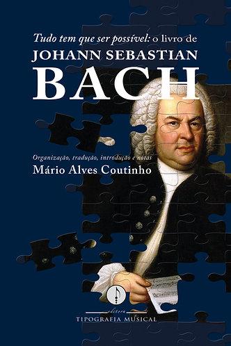Tudo tem que ser possível: o livro de Johann Sebastian Bach