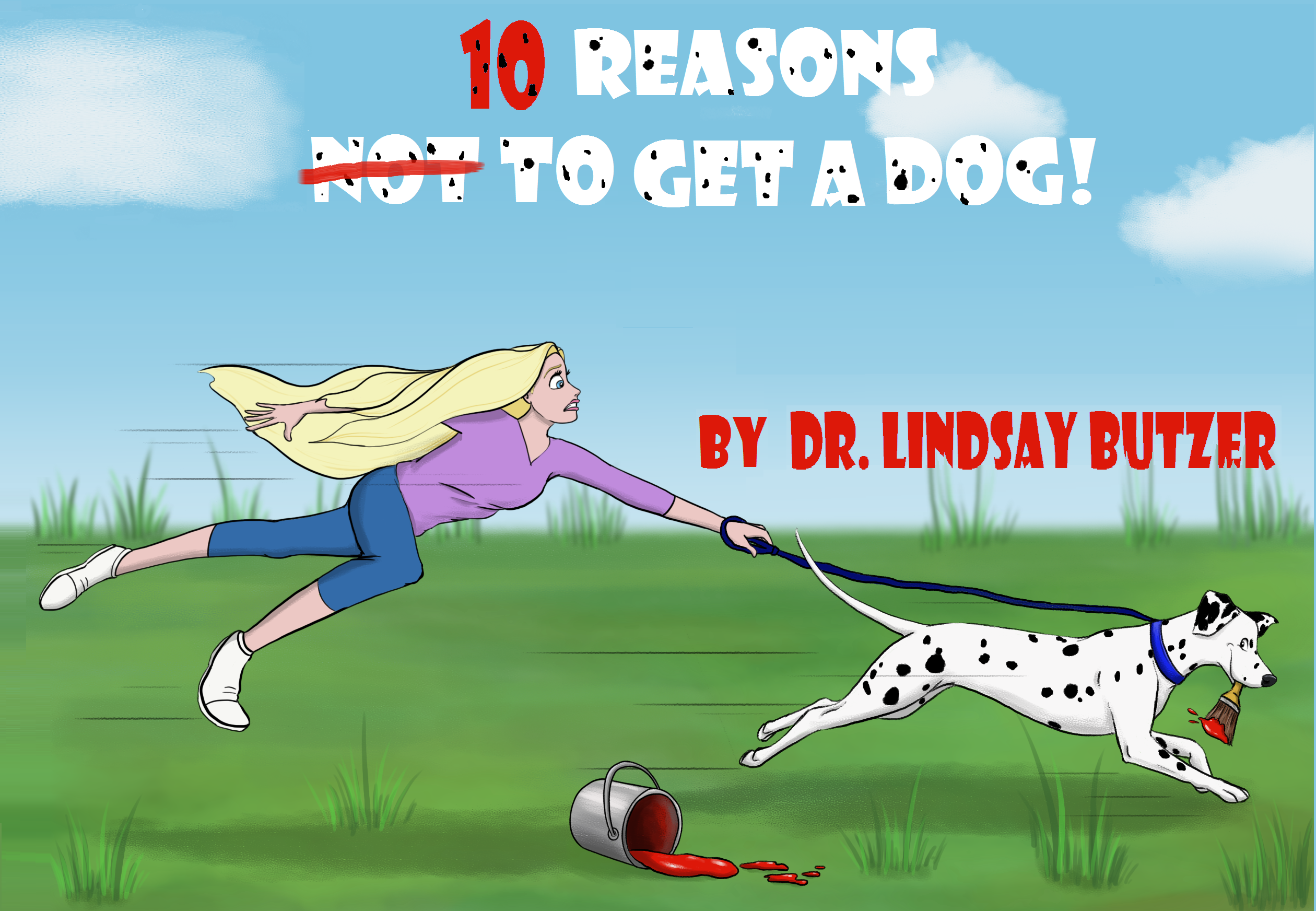 10 Reasons Not to Get a Dog