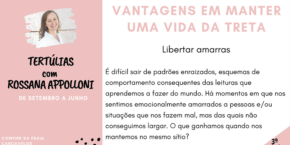 3ª Tertúlia - Vantagens Em Manter Uma Vida Da Treta - Tertúlias com Rossana Appolloni