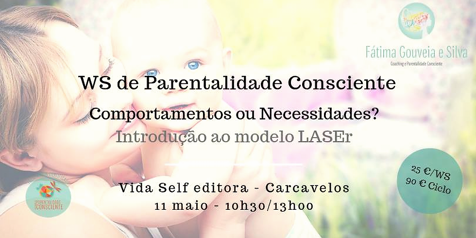 Parentalidade Consciente - Comportamentos ou necessidades? (Modelo LASEr)