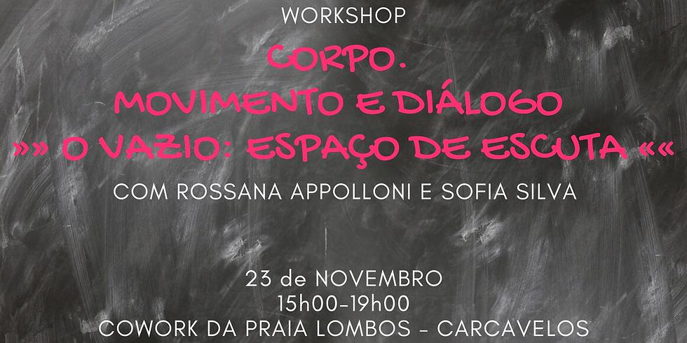 Workshop Corpo Movimento e Diálogo - O Vazio: Espaço de Escuta