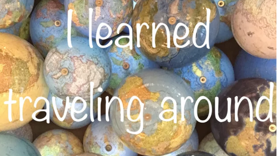 50 Things I learned traveling around the World