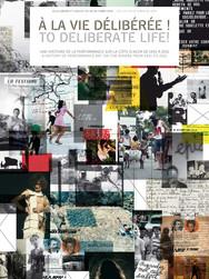 Catalog : À LA VIE DÉLIBÉRÉE ! - TO DELIBERATE LIFE!, UNE HISTOIRE DE LA PERFORMANCE SUR LA CÔTE D'AZUR DE 1951 à 2011 - A HISTORY OF PERFORMANCE ART ON THE RIVIERA FROM 1951 TO 2011