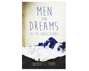Men And Dreams in the Dhauladhar Book Cover