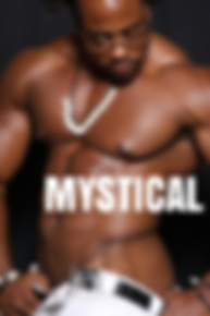 MYSTICAL, Atlanta Strippers, Atlanta Male Strippers, Atlanta Black Male Strippers, Atlanta Male Dancers, Atlanta Black Male Dancers, Atlanta Male Entertainers, Atlanta Black Male Entertainers, Atlanta Male Revues, Atlanta Male Strip Clubs