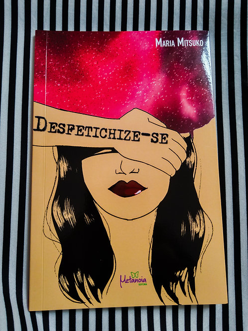 Desfetichize-se - Maria Mitsuko