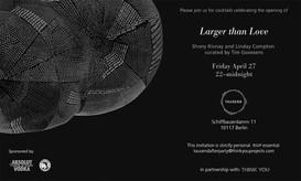 עיצוב הזמנה לתערוכה בברלין Larger Then Love