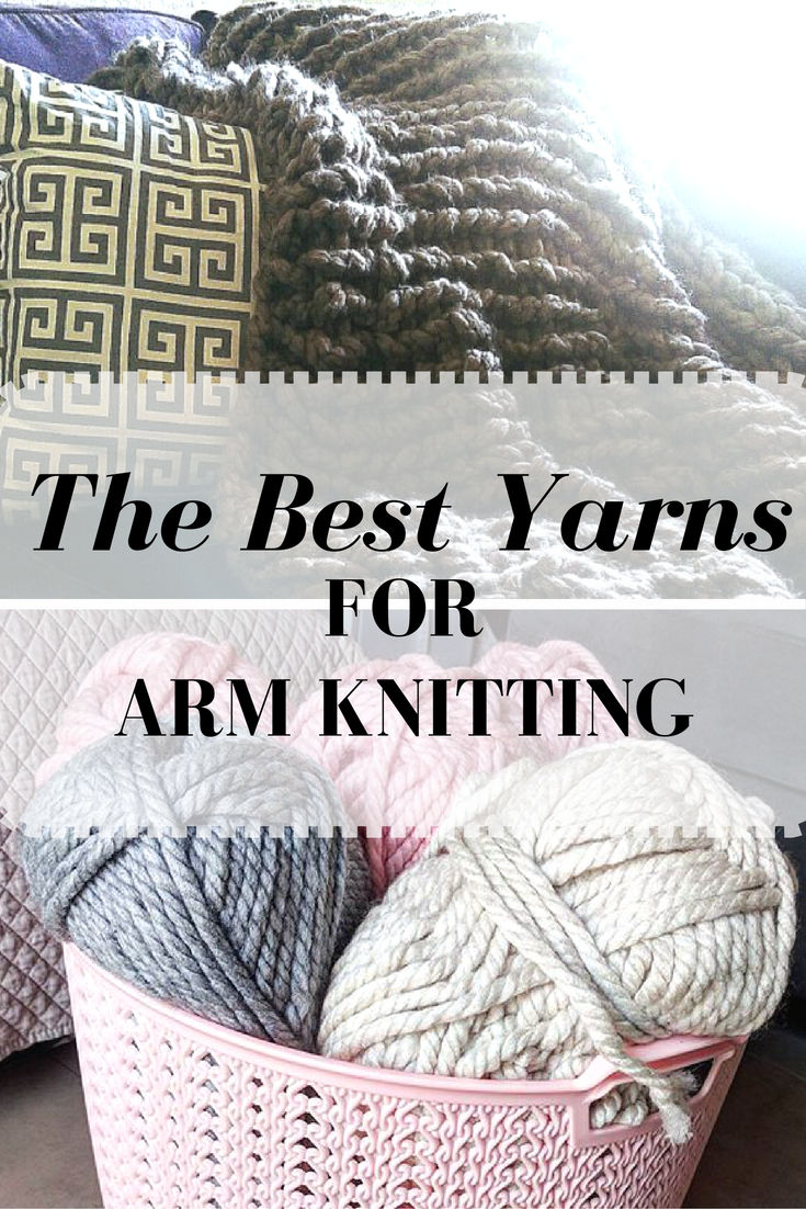 The Best Yarns For Arm Knitting Updated