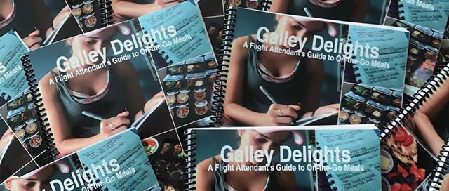 Galley Delights: A Flight Attendant's Guide to On-the-Go Meals Hard Copy