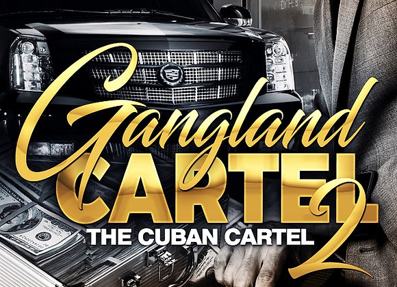Gangland Cartel Part 2 by Romell Tukes