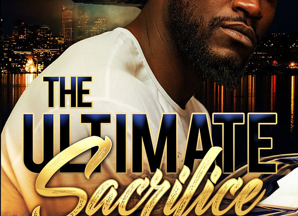 The Ultimate Sacrifice Part 3 by Anthony Fields