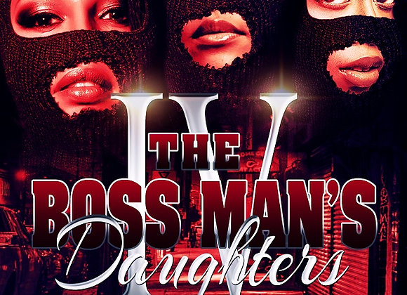 The Boss Man's Daughter's Part 4 by Aryanna