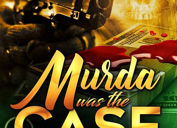 Murda Was The Case by Elijah R. Freeman