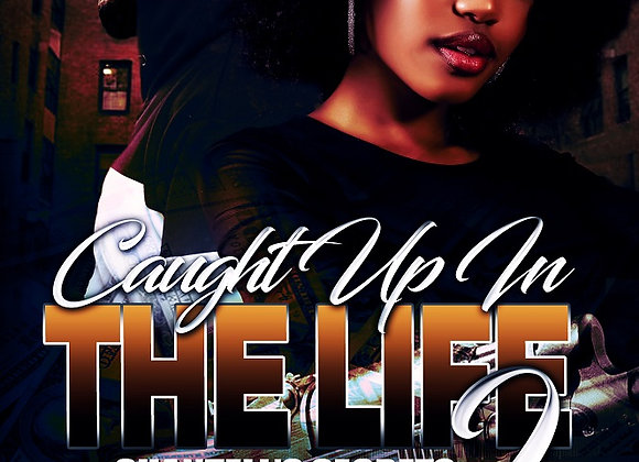 Caught Up In The Life by Part 2 Robert Baptiste