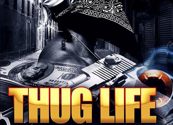 Thug Life by Trai'Quan