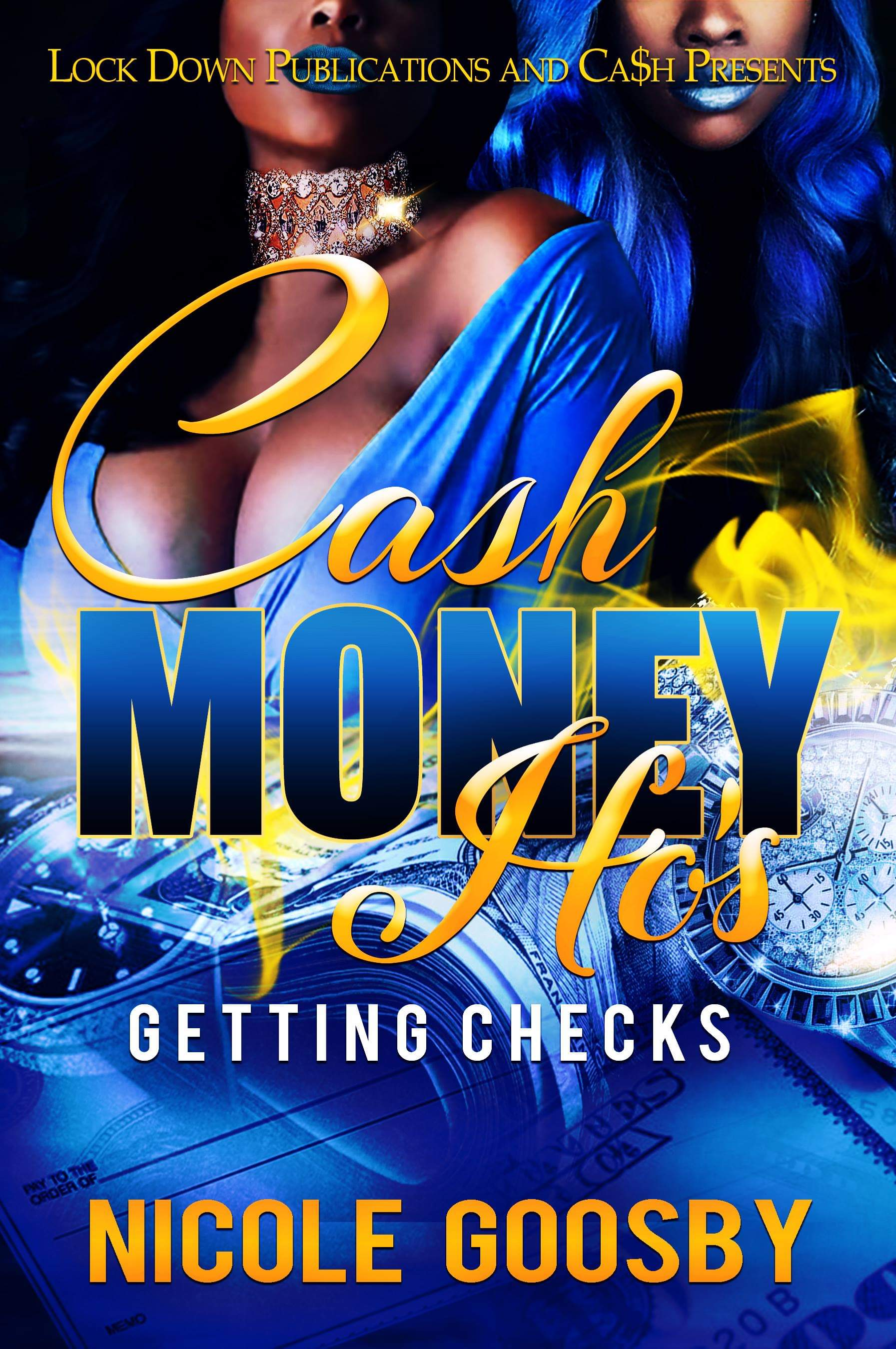 Cash Money Ho's by Nicole Goosby