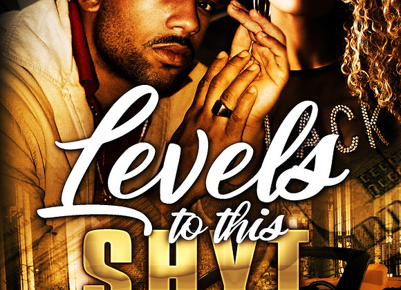 Levels To This Shyt