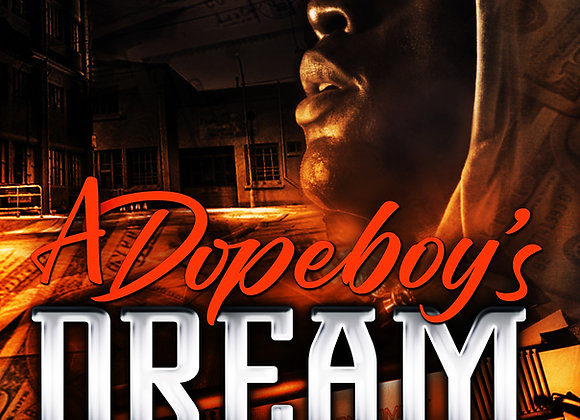 A Dopeboy's Dream by Romell Tukes