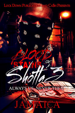 Blood Stains of a Shotta Part 3 by Jamai