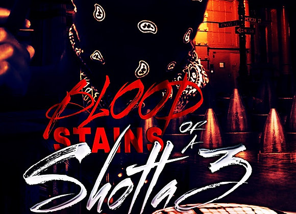 Blood Stains of a Shotta Part 3 by Jamaica
