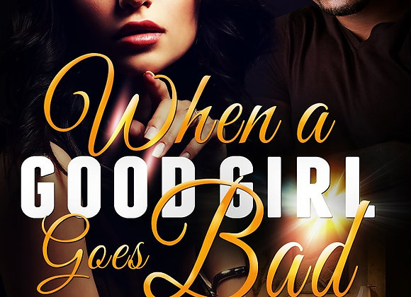 When A Good Girl Goes Bad by Adrienne