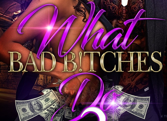 What Bad Bitches Do Part 2 by Aryanna