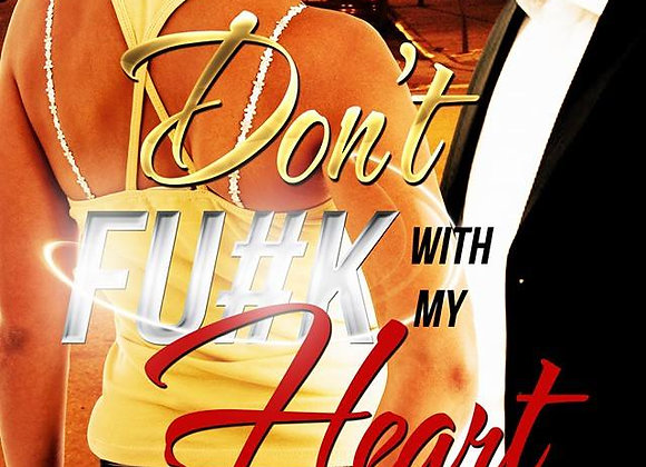 Don't Fu#K With My Heart by Linnea