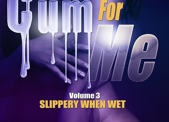 Cum For Me Lock Down Anthology Part 3 by Ca$h & Co.