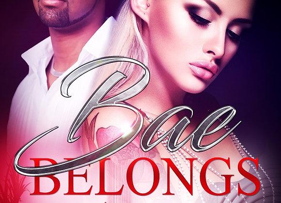 Bae Belongs to Me by Aryanna