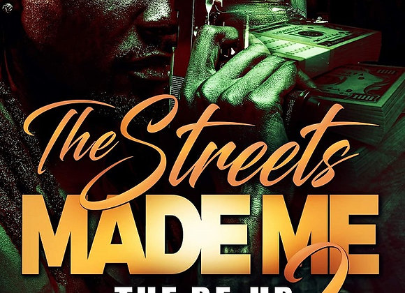 The Streets Made Me Part 2 by Larry D. Wright