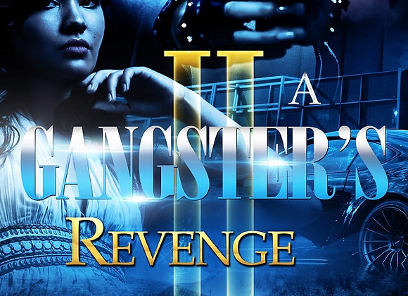 A Gangster's Revenge Part 2 by Aryanna