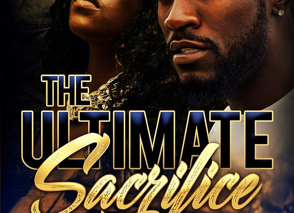 The Ultimate Sacrifice Part 2 by Anthony Fields