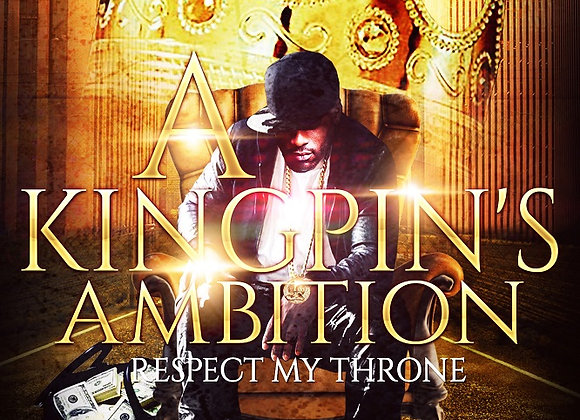 A Kingpin's Ambition by Ambitious