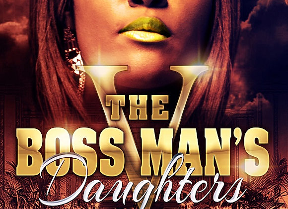 The Boss Man's Daughter's Part 5 by Aryanna