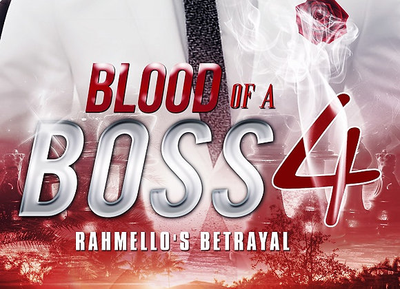 Blood of A Boss Part 4 by Askari