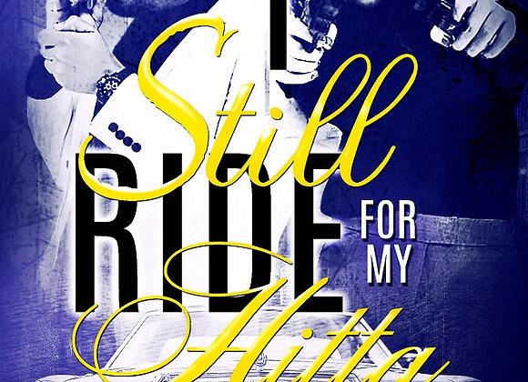 I Still Ride For My Hitta by Misty Holt
