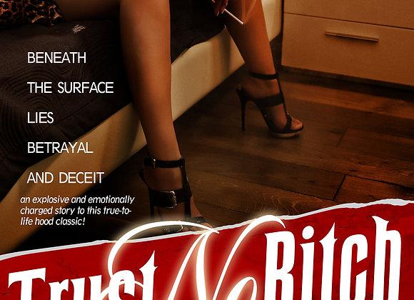 Trust No Bitch by Ca$h & NeNe Capri
