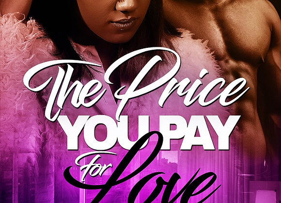 The Price You Pay For Love by Destiny Skai