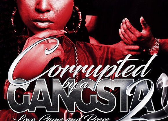 Corrupted by A Gangsta Part 2 by Destiny Skai