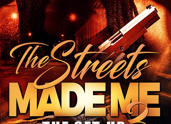 The Streets Made Me 3 by Larry D, Wright