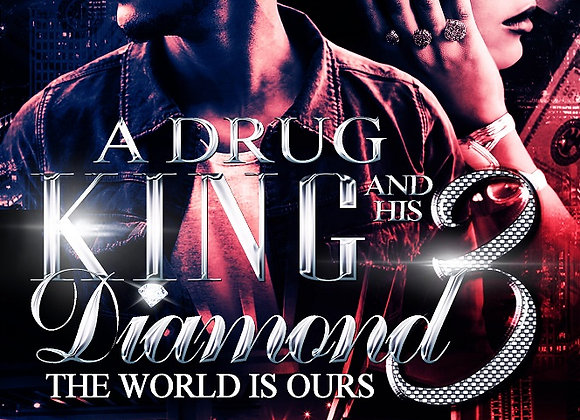 A Drug King and His Diamond Part 3 by Nicole Goosby